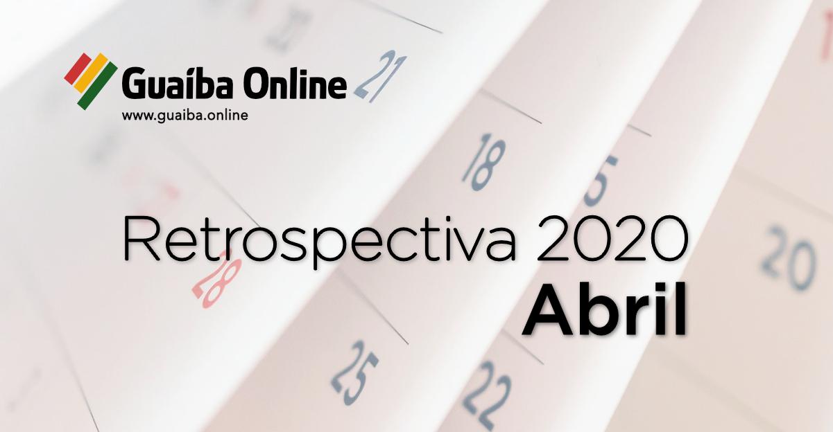 Veja o que foi notícia em abril na série Retrospectiva 2020 do Guaíba Online