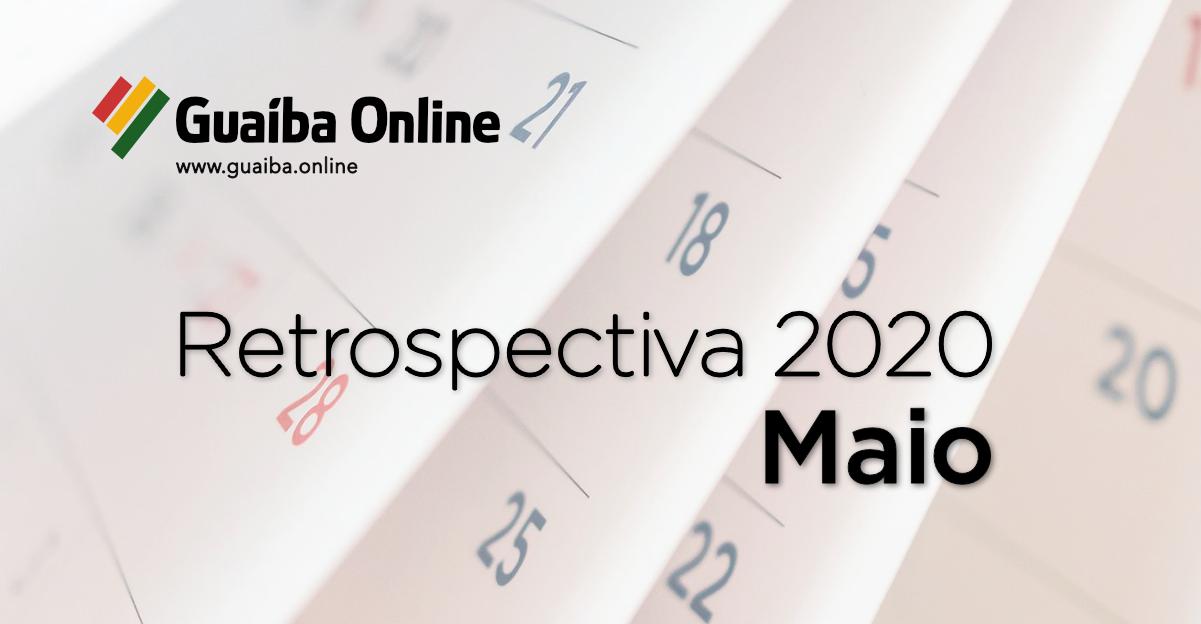 Veja o que foi notícia em maio na série Retrospectiva 2020 do Guaíba Online